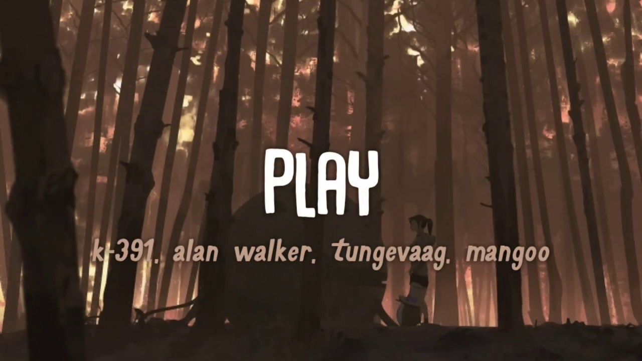 K-391, Alan Walker, Tungevaag, Mangoo - Play (Lyrics + Lirik Terjemahan Indonesia)