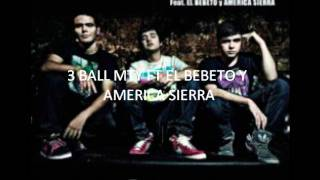 INTENTALO- 3 BALL MTY FT. EL BEBETO Y AMERICA SIERRA