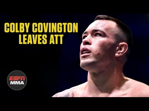 Colby Covington talks departure from ATT, wants fight with Usman or Masvidal | ESPN MMA