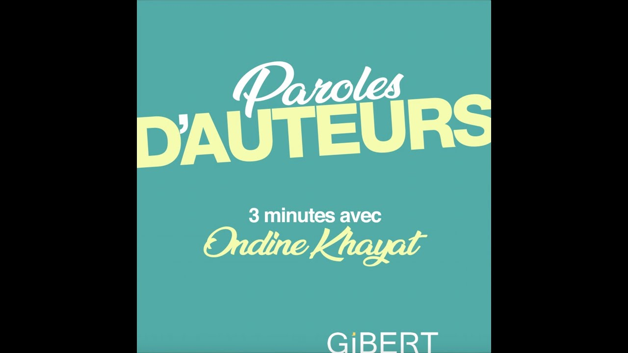 Paroles d'Auteurs - Interview feel good d'Ondine Khayat | Gibert