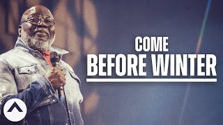 If I Were You, I Wouldnt Wait Too Long | Bishop T.D. Jakes | Elevation Church YouTube Videos