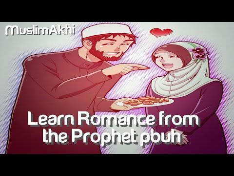 Learn Romance From The Prophet Muhammad (ﷺ) - Ustadh Wahaj Tarin