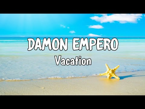 Damon Empero ft. Veronica - Vacation (lyrics) - YouTube