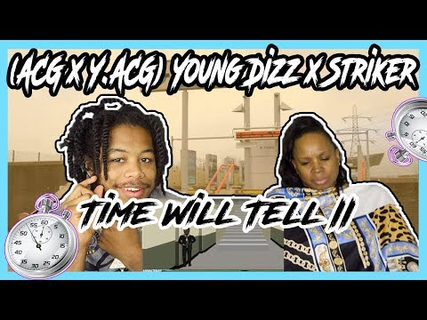 (ACG X Y.ACG) Young Dizz X Striker - Time Will Tell II [Animated Video] REACTION
