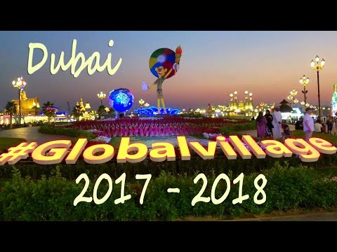 GLOBAL VILLAGE DUBAI 2017 - 2018