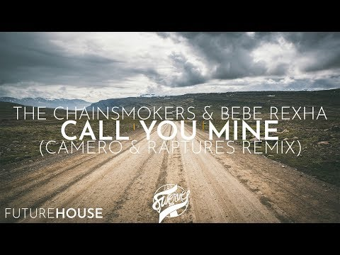 The Chainsmokers & Bebe Rexha - Call You Mine (camero & Raptures Remix)
