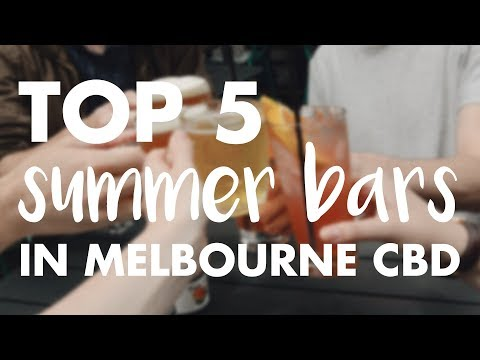Top 5 Summer Bars In Melbourne CBD