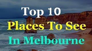 Melbourne Australia - Top 10 Tourist Attractions