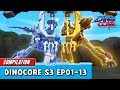 [DinoCore] Compilation   S03 EP01 - 13   Best Animation for Kids   TUBA