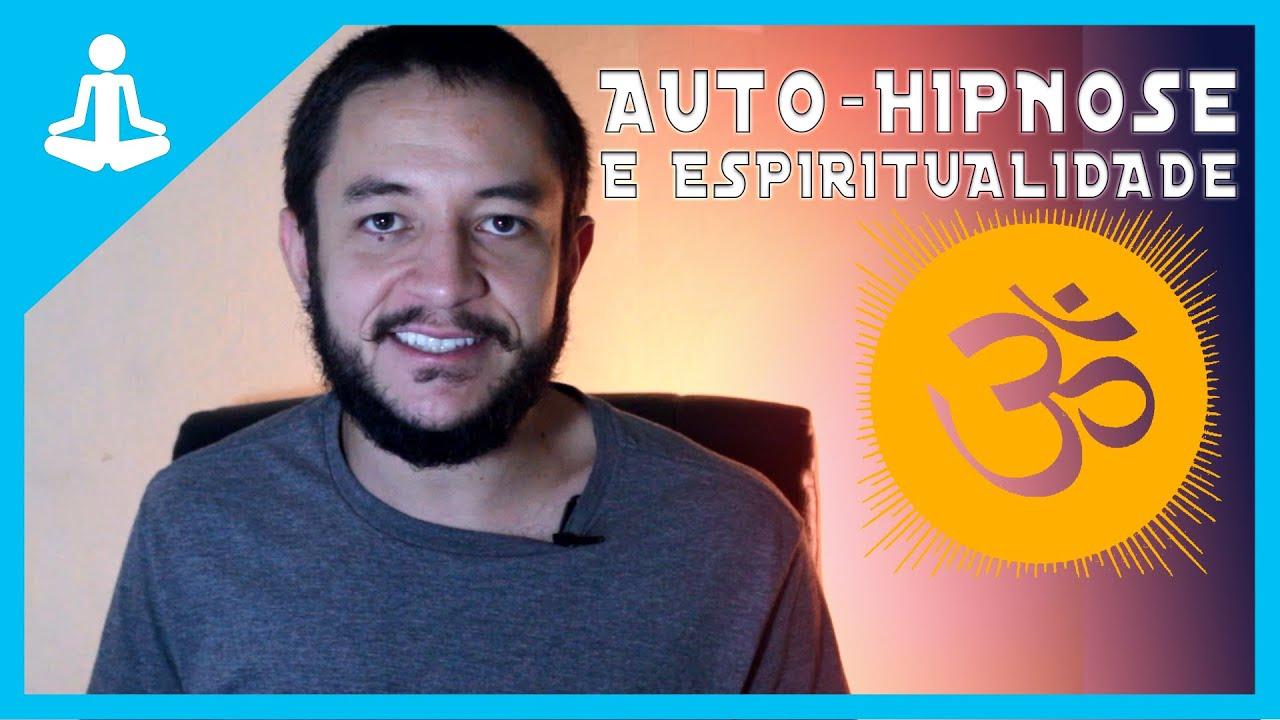 Qual a ligação entre auto hipnose e espiritualidade?