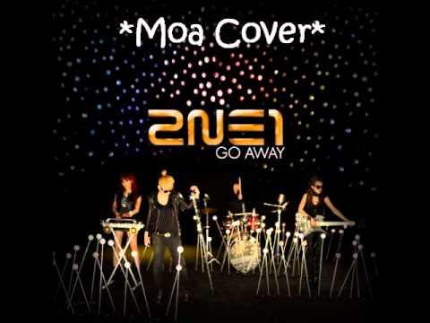 2ne1 Go Away English Cover by MoA