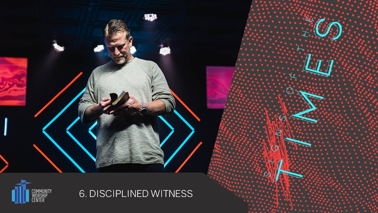 Disciplined Witness | Signs of the Times | Pastor Keith Deal