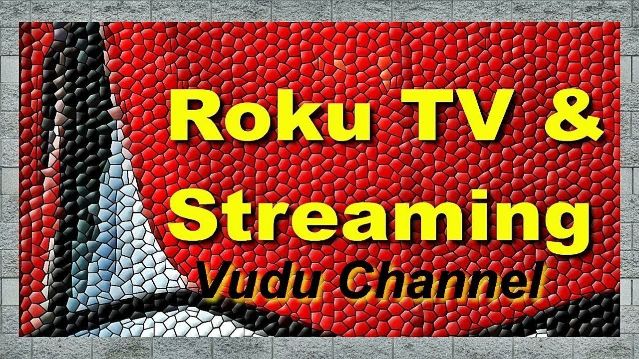 FREE movies on ROKU Vudu channel