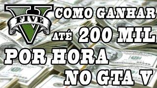GTA V Online: Como GANHAR Até 200 MIL Por HORA NO GTA 5 ONLINE