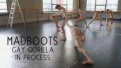 MADBOOTS DANCE : GAY GUERRILLA In Process