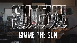 Shtevil - Gimme The Gun