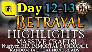 Path of Exile 3.5: BETRAYAL DAY # 12-13 Highlights Nugiyen RIP, MASSIVE CRAFTS, BUGS and more...