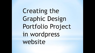 Creating the Graphic Design Portfolio Project in wordpress website
