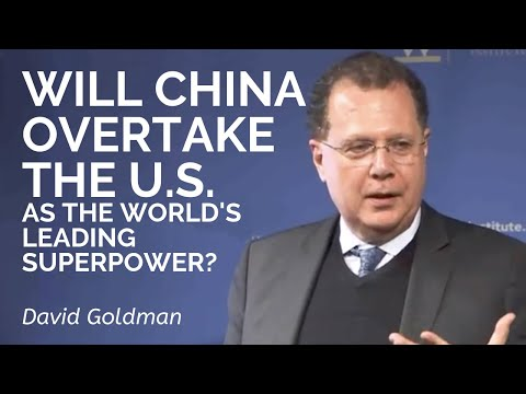 David Goldman: Will China overtake the U.S. as the world's l