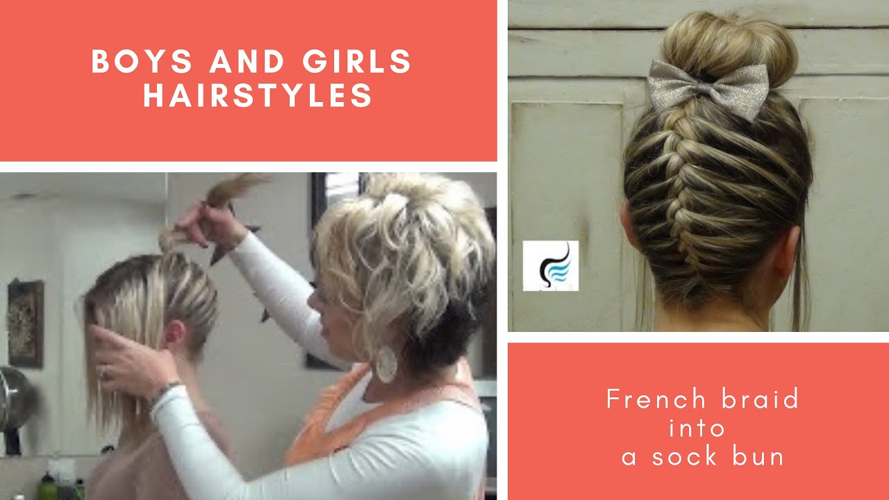 (French Braid Sock Bun) Girls Hairstyles - YouTube