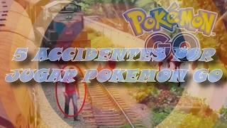 Top 5 Accidentes Causados Por Pokemon GO