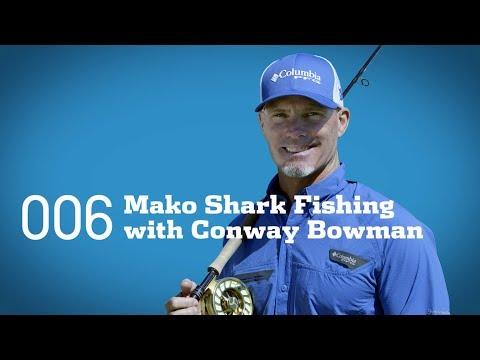 Tips And Tricks: Mako Shark Fishing With Conway Bowman