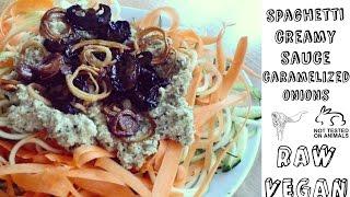 Spaghetti With Creamy Sauce + Caramelized Onions I Raw Vegan Recipe