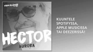Hector - Aurora (Vain elämää 2016)