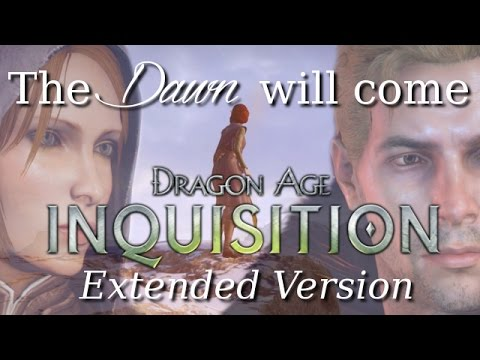 [Dragon Age Inquisition] The Dawn Will Come (Extended Version made by me)   + Lyrics