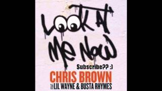 Download Chris Brown feat. Lil Wayne & Busta Ryhmes - Look At Me Now [[Audio]]