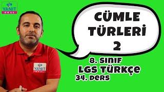 Cümle Türleri 2 | 2021 LGS Türkçe Konu Anlatımları | Yanıt Okul