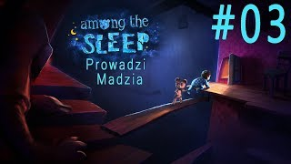 Among The Sleep #03 - Zbieramy puzzle