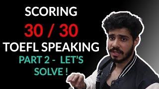 How I scored a 30 on my TOEFL Speaking Section | PART 2 | MY EXACT ANSWERS