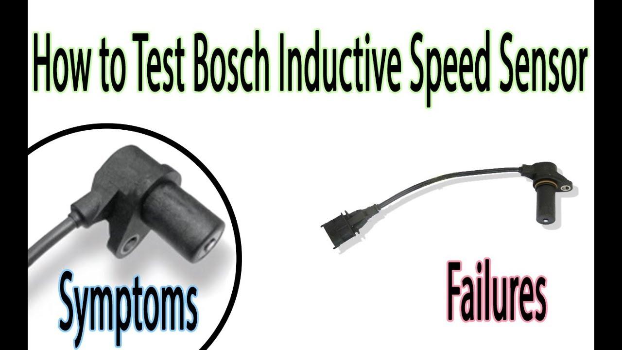 How to Test Crankshaft position sensor/Bosch Inductive Speed Sensor,  Failures and Symptoms
