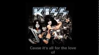 Kiss - All For The Love Of Rock Roll (Lyrics)