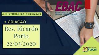 A CRIAÇÃO   A história Da Redenção   EBAC   Rev. Ricardo porto