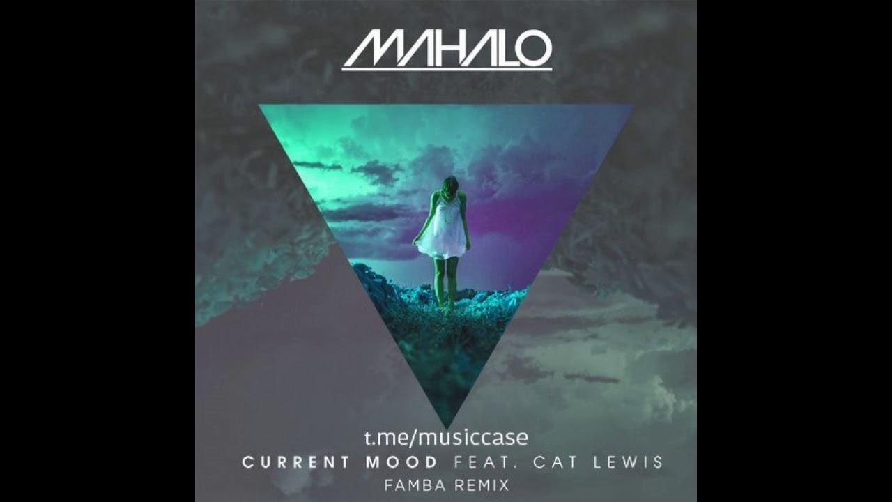 Download Mahalo & Cat Lewis - Current Mood (Famba Remix)