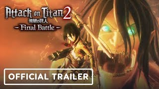 Attack on Titan 2: Final Battle - Official Cinematic Trailer
