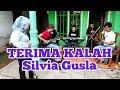 🔴TERIMA KALAH Cover Silvia Gusla  #Suaranya ndangdut banget