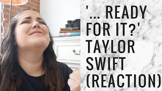...READY FOR IT? BY TAYLOR SWIFT REACTION/THOUGHTS | storiesinthedust