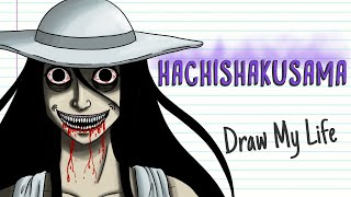 HACHISHAKUSAMA, THE JAPANESE LEGEND OF THE 8 FEET TALL WOMAN | Draw My Life