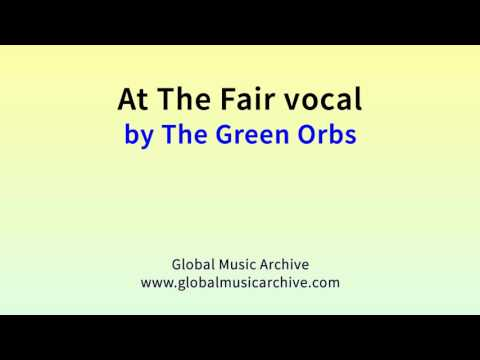 At the fair vocal by The Green Orbs 1 HOUR