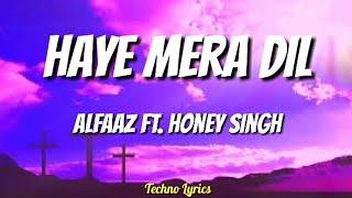 Haye Mera Dil (Lyrics) - Alfaaz ft. Honey Singh