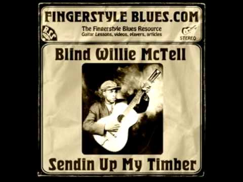 Blind Willie McTell - Sending Up My Timber