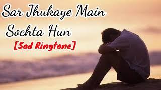 Sar jhukaye main sochta hun ringtone  Best sad ringtone  Chal Diye Tumse Door Unplugged Cover _ Rahu