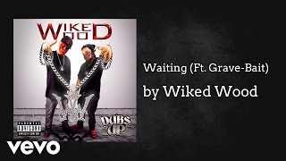 Wiked Wood - Waiting (AUDIO) ft. Grave-Bait thumbnail