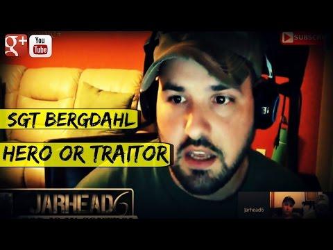 Sgt Bergdahl: Hero or Traitor