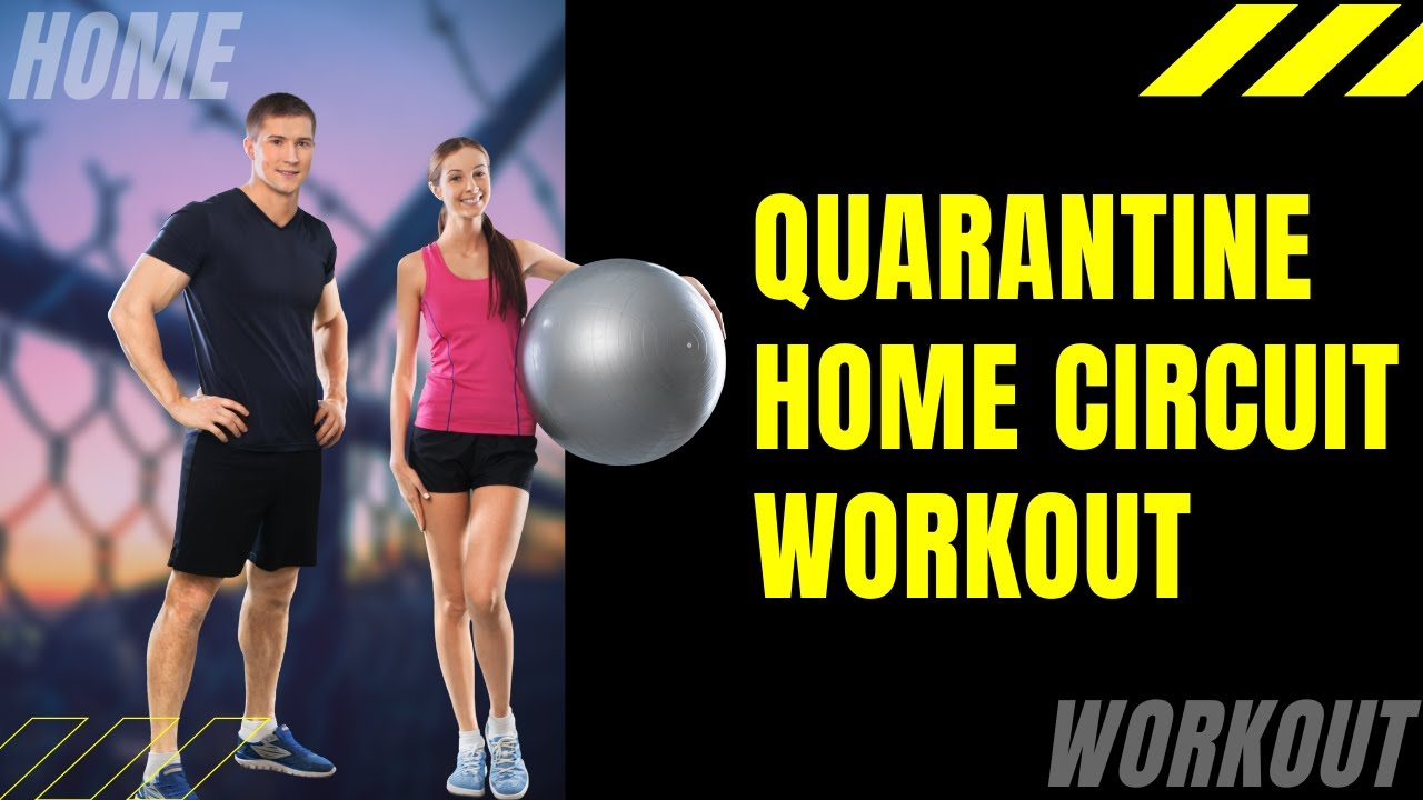 Quarantine Home Circuit Workout (No Equipment Needed)