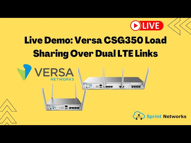 Live Demo: Versa CSG350 Load Sharing Over Dual LTE Links