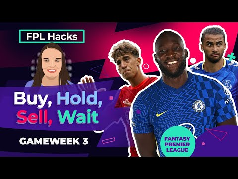 FPL GW3 |  Buy, hold, sell, wait |  Lukaku, Tsimikas and Calvert-Lewin